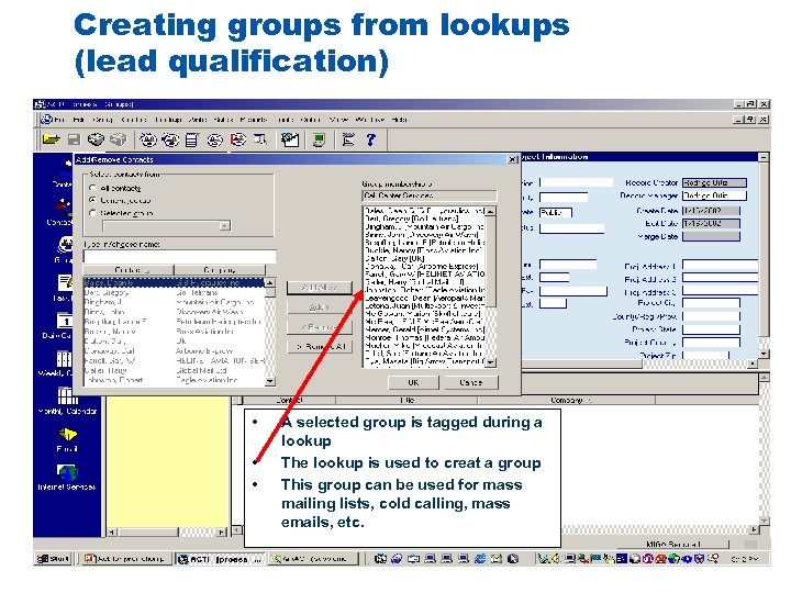 Creating groups from lookups (lead qualification) • • • A selected group is tagged
