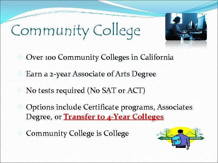 Community College v Over 100 Community Colleges in California v Earn a 2 -year