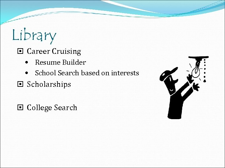 Library Career Cruising Resume Builder School Search based on interests Scholarships College Search
