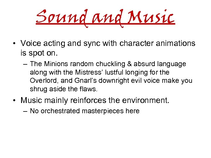 Sound and Music • Voice acting and sync with character animations is spot on.