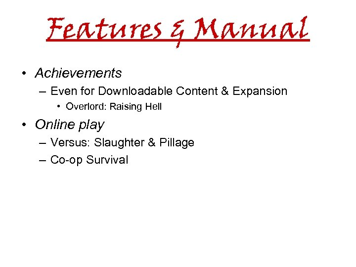 Features & Manual • Achievements – Even for Downloadable Content & Expansion • Overlord: