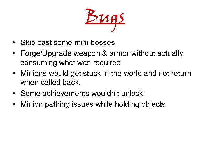 Bugs • Skip past some mini-bosses • Forge/Upgrade weapon & armor without actually consuming