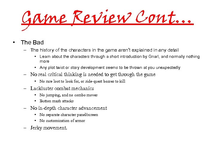 Game Review Cont… • The Bad – The history of the characters in the