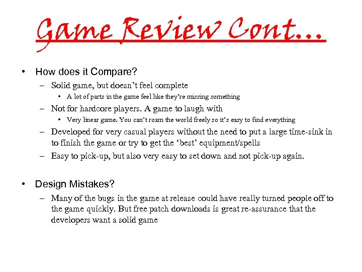 Game Review Cont… • How does it Compare? – Solid game, but doesn't feel