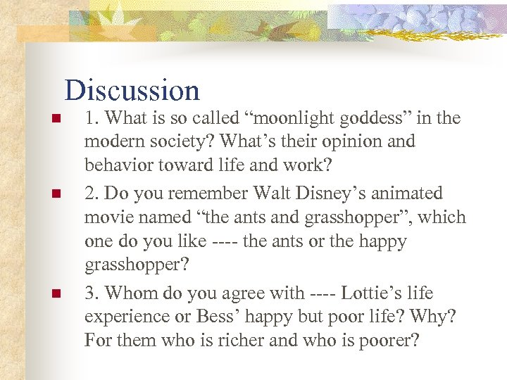 """Discussion n 1. What is so called """"moonlight goddess"""" in the modern society? What's"""
