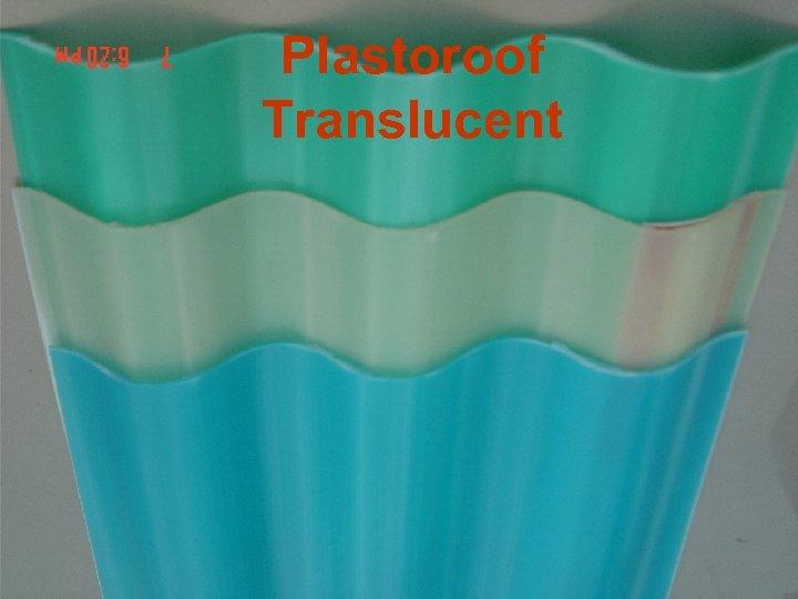 Plastoroof Translucent