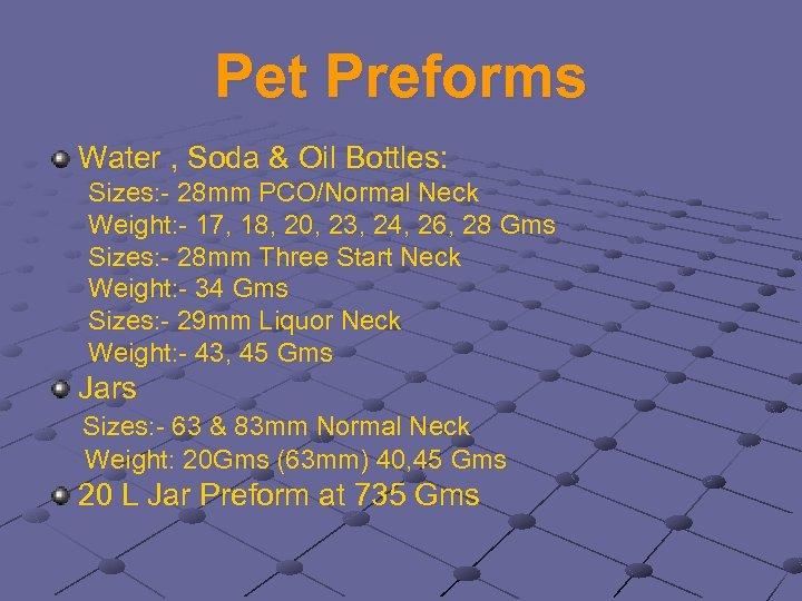 Pet Preforms Water , Soda & Oil Bottles: Sizes: - 28 mm PCO/Normal Neck