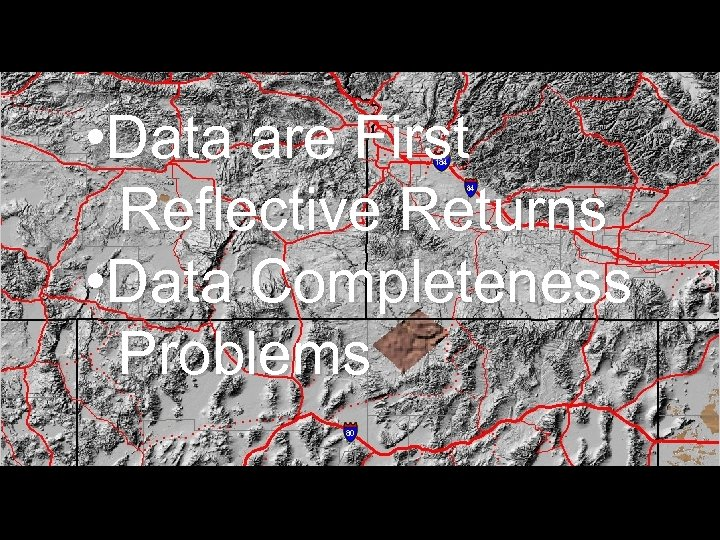 • Data are First Reflective Returns • Data Completeness Problems