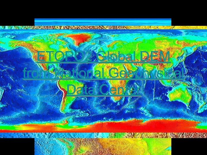 Digital Elevation Model DEM Data Sources That You