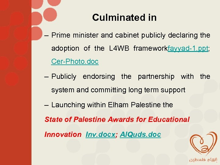 Culminated in – Prime minister and cabinet publicly declaring the adoption of the L