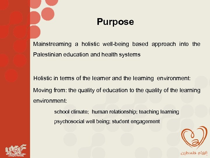 Purpose Mainstreaming a holistic well-being based approach into the Palestinian education and health systems