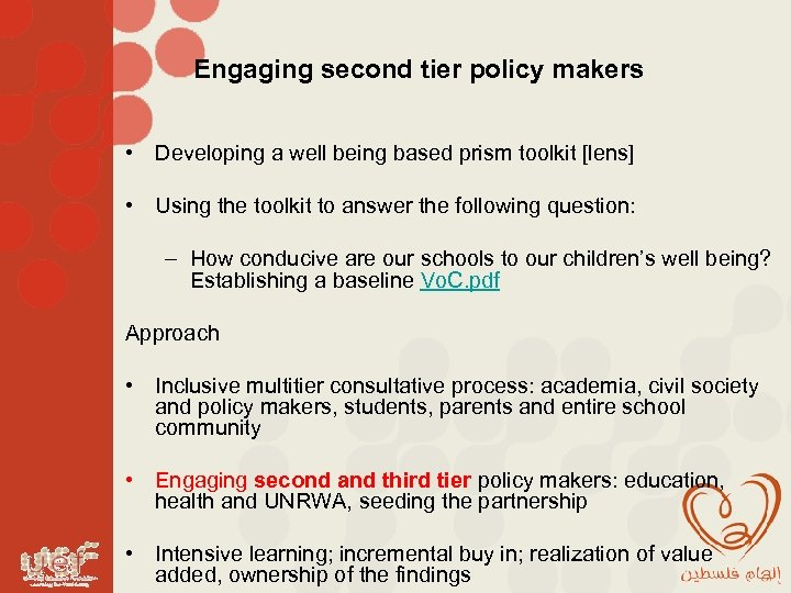 Engaging second tier policy makers • Developing a well being based prism toolkit [lens]