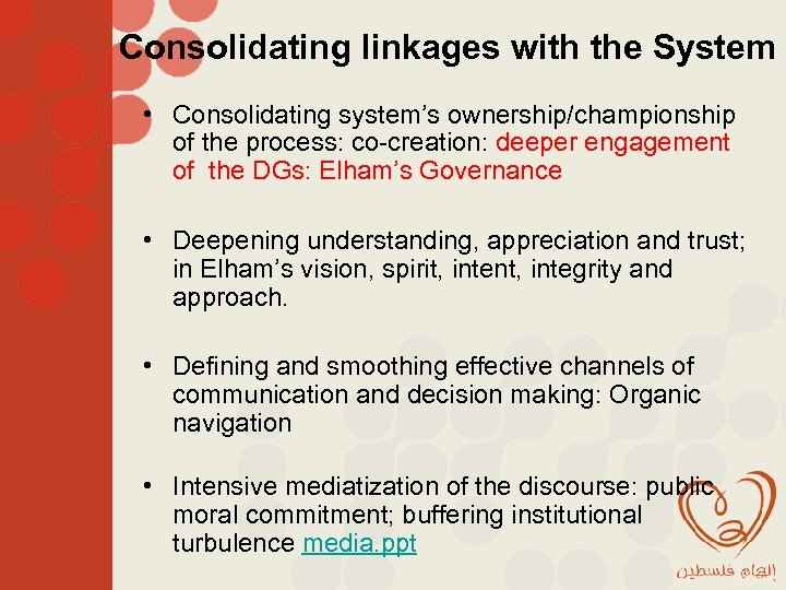 Consolidating linkages with the System • Consolidating system's ownership/championship of the process: co-creation: deeper