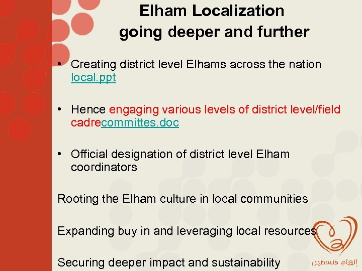 Elham Localization going deeper and further • Creating district level Elhams across the nation
