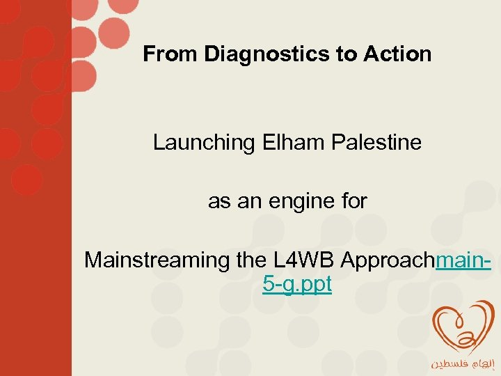 From Diagnostics to Action Launching Elham Palestine as an engine for Mainstreaming the L