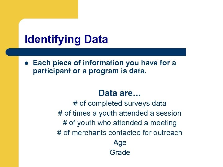 Identifying Data l Each piece of information you have for a participant or a