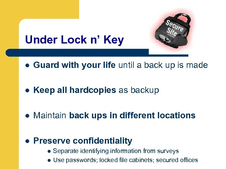 Under Lock n' Key l Guard with your life until a back up is