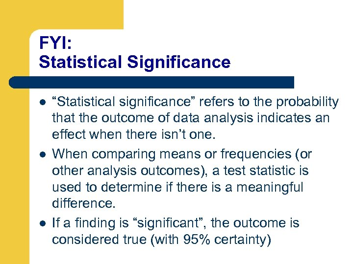 """FYI: Statistical Significance l l l """"Statistical significance"""" refers to the probability that the"""