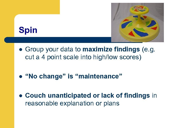 Spin l Group your data to maximize findings (e. g. cut a 4 point
