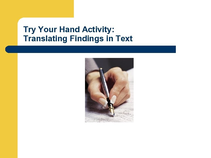 Try Your Hand Activity: Translating Findings in Text