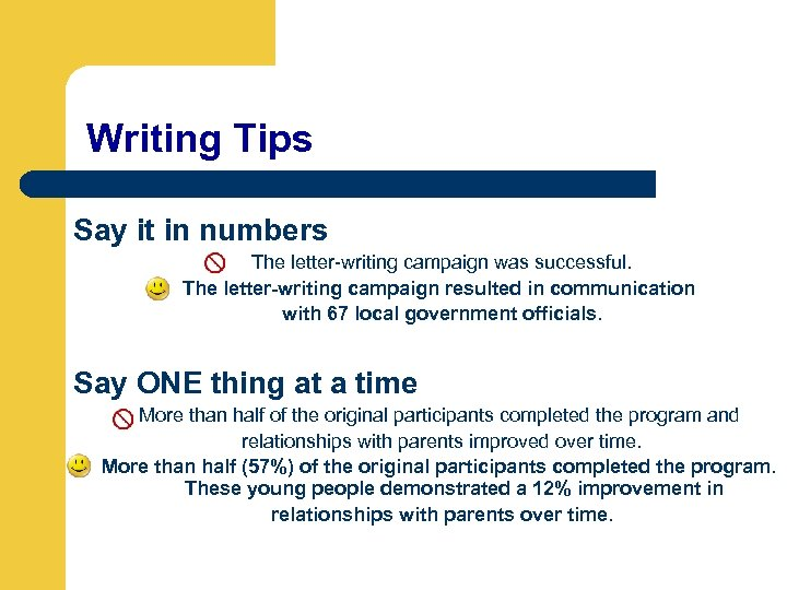 Writing Tips Say it in numbers The letter-writing campaign was successful. The letter-writing campaign