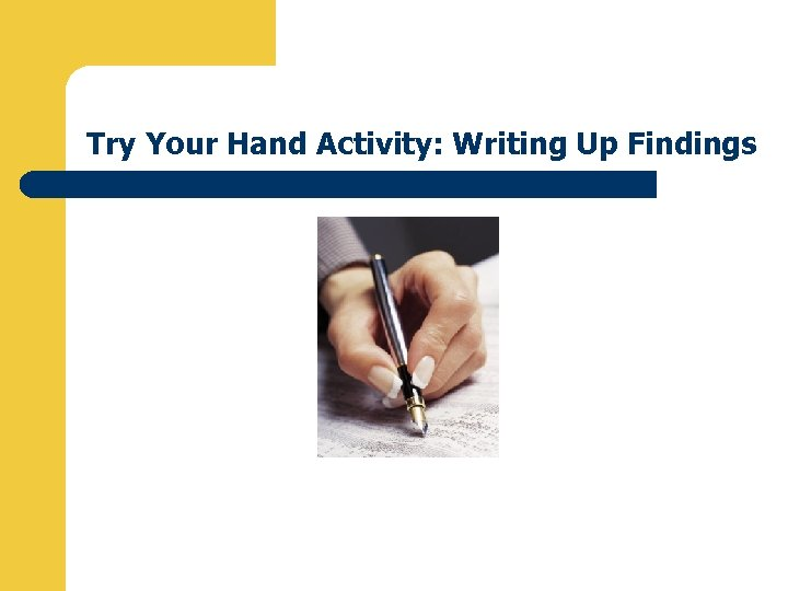 Try Your Hand Activity: Writing Up Findings