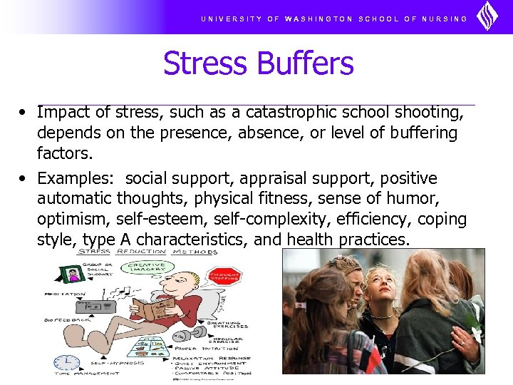 UNIVERSITY OF WASHINGTON SCHOOL OF NURSING Stress Buffers • Impact of stress, such as
