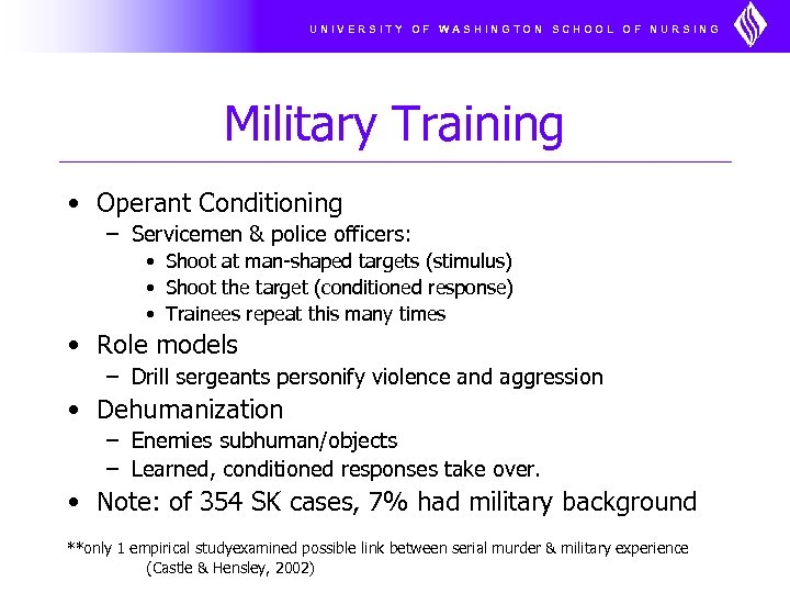 UNIVERSITY OF WASHINGTON SCHOOL OF NURSING Military Training • Operant Conditioning – Servicemen &