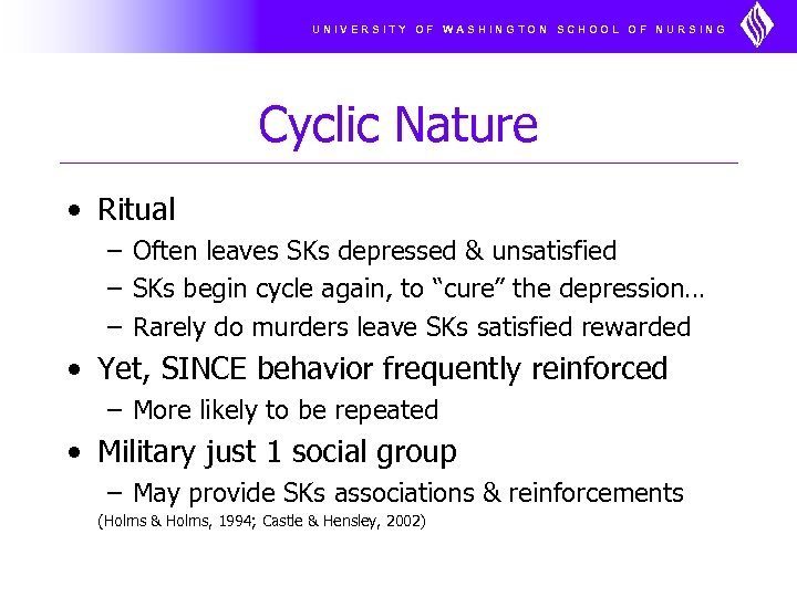 UNIVERSITY OF WASHINGTON SCHOOL OF NURSING Cyclic Nature • Ritual – Often leaves SKs