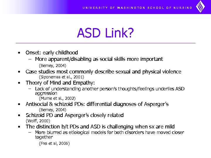 UNIVERSITY OF WASHINGTON SCHOOL OF NURSING ASD Link? • Onset: early childhood – More