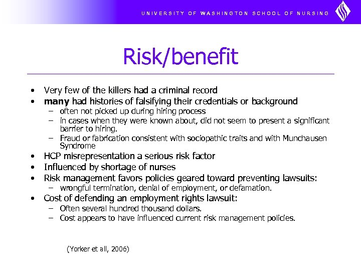 UNIVERSITY OF WASHINGTON SCHOOL OF NURSING Risk/benefit • • Very few of the killers