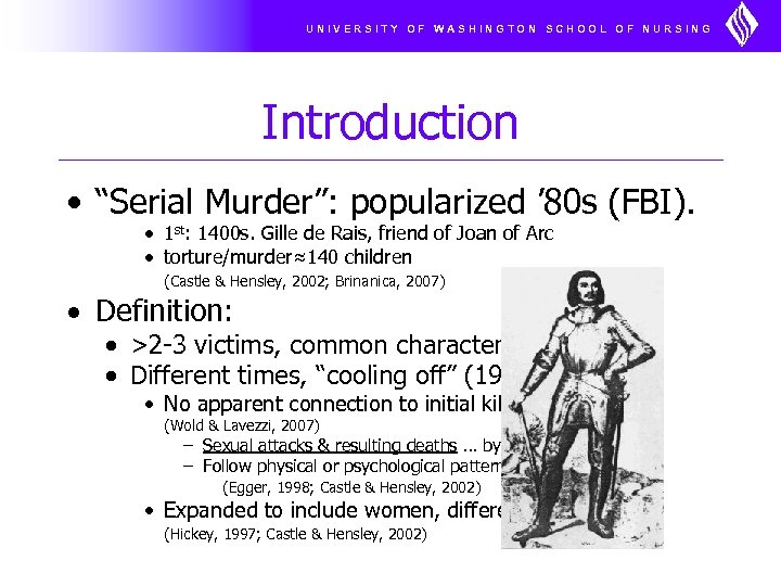 "UNIVERSITY OF WASHINGTON SCHOOL OF NURSING Introduction • ""Serial Murder"": popularized ' 80 s"