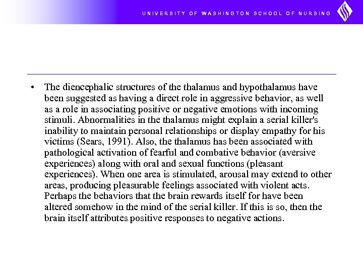 UNIVERSITY OF WASHINGTON SCHOOL OF NURSING • The diencephalic structures of the thalamus and
