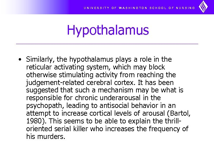 UNIVERSITY OF WASHINGTON SCHOOL OF NURSING Hypothalamus • Similarly, the hypothalamus plays a role