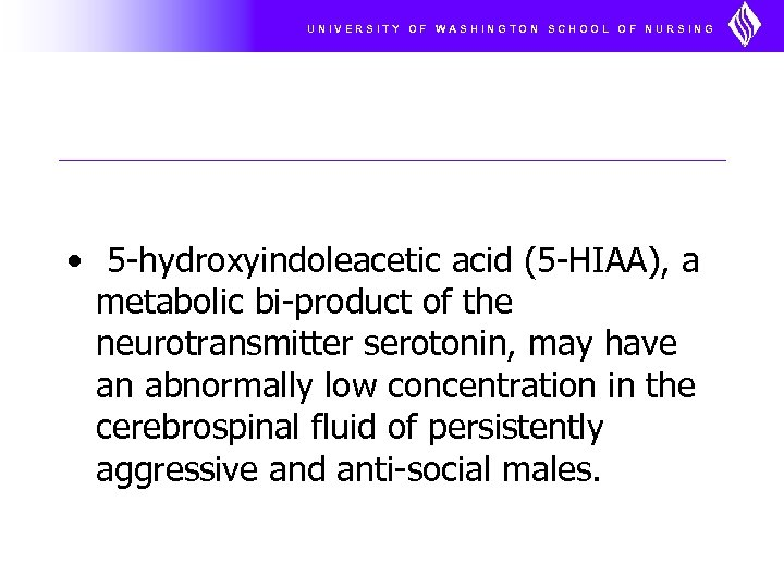 UNIVERSITY OF WASHINGTON SCHOOL OF NURSING • 5 -hydroxyindoleacetic acid (5 -HIAA), a metabolic