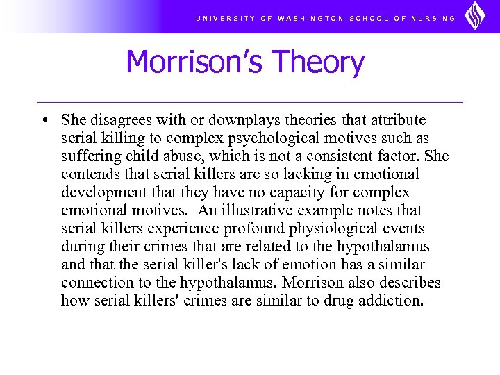 UNIVERSITY OF WASHINGTON SCHOOL OF NURSING Morrison's Theory • She disagrees with or downplays
