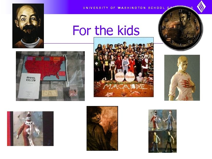 UNIVERSITY OF WASHINGTON SCHOOL OF NURSING For the kids