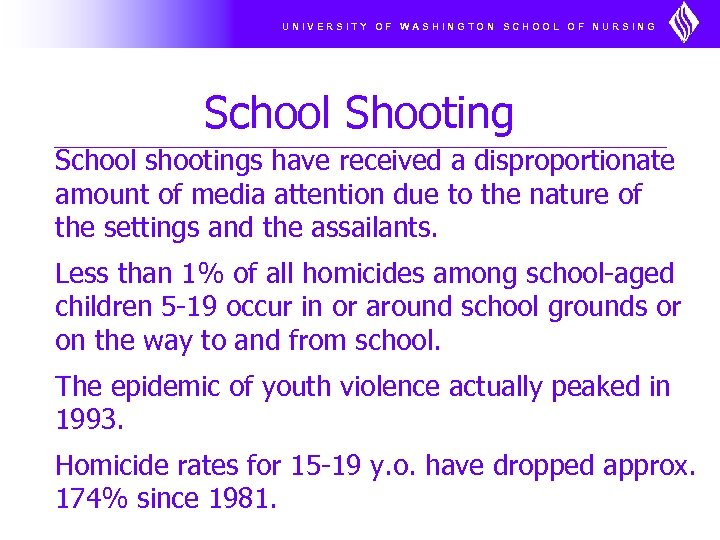 UNIVERSITY OF WASHINGTON SCHOOL OF NURSING School Shooting School shootings have received a disproportionate