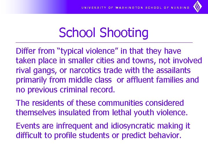 "UNIVERSITY OF WASHINGTON SCHOOL OF NURSING School Shooting Differ from ""typical violence"" in that"