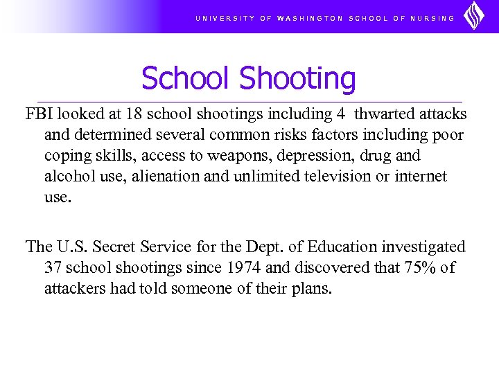 UNIVERSITY OF WASHINGTON SCHOOL OF NURSING School Shooting FBI looked at 18 school shootings