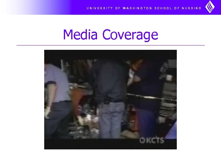 UNIVERSITY OF WASHINGTON SCHOOL OF NURSING Media Coverage