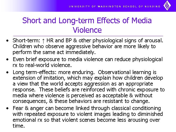 UNIVERSITY OF WASHINGTON SCHOOL OF NURSING Short and Long-term Effects of Media Violence •