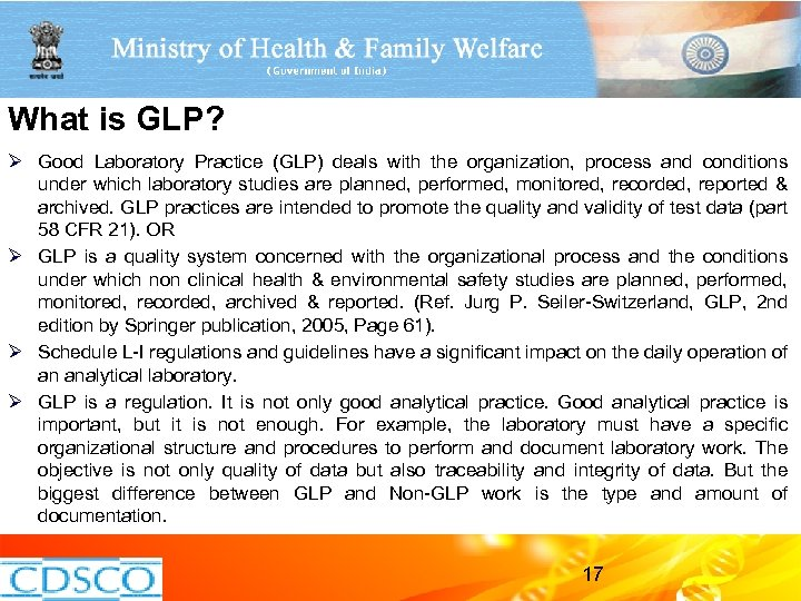 What is GLP? Ø Good Laboratory Practice (GLP) deals with the organization, process and