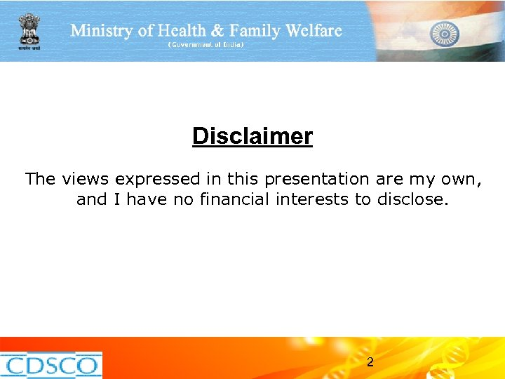 Disclaimer The views expressed in this presentation are my own, and I have no