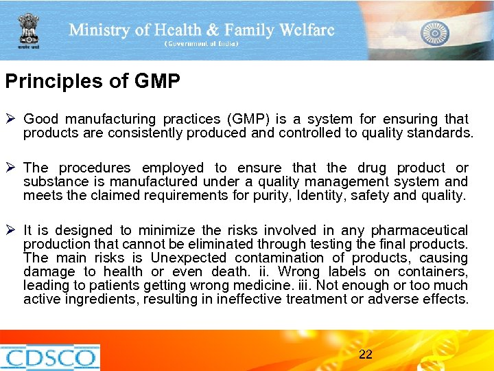 Principles of GMP Ø Good manufacturing practices (GMP) is a system for ensuring that