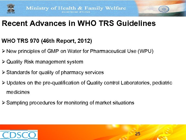 Recent Advances in WHO TRS Guidelines WHO TRS 970 (46 th Report, 2012) Ø