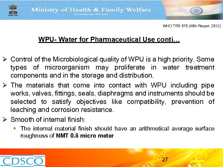 WHO TRS 970 (46 th Report, 2012) WPU- Water for Pharmaceutical Use conti… Ø