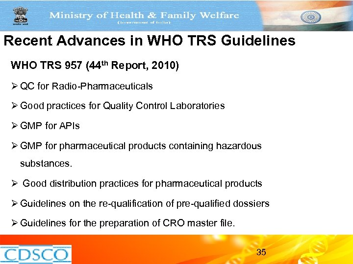 Recent Advances in WHO TRS Guidelines WHO TRS 957 (44 th Report, 2010) Ø