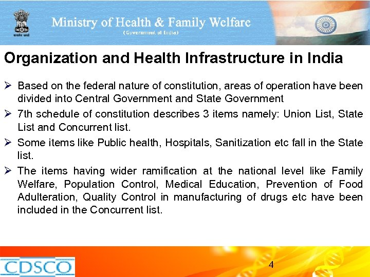 Organization and Health Infrastructure in India Ø Based on the federal nature of constitution,