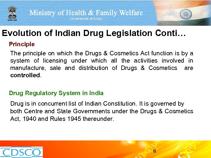 Evolution of Indian Drug Legislation Conti… Principle The principle on which the Drugs &